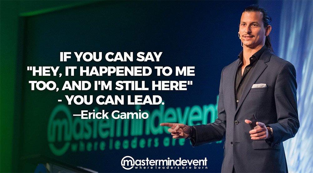 La Frase que inmortalizó a Erick en el Mastermind Event. - ErickGamio.com
